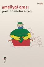 Prof. Dr. Metin Ertem - Ameliyat Arası